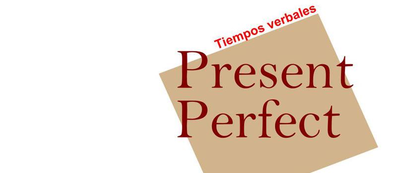 El Present Perfect